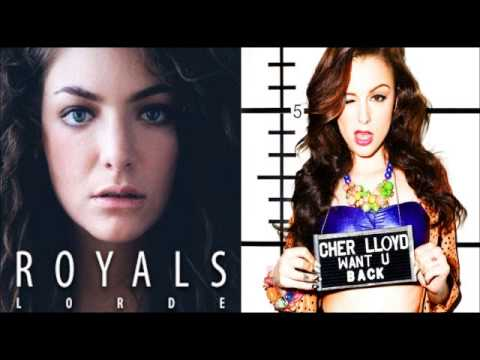 Lorde Vs Cher Llyod (Royals Want You Back)