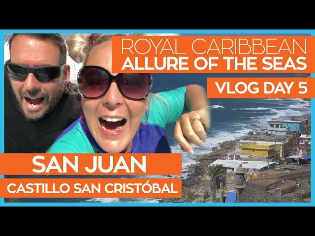 Castles in San Juan | Allure of the Seas Cruise Vlog Day 05