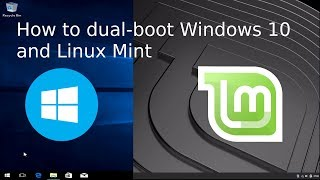How to Dual-Boot Windows 10 and Linux Mint