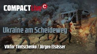 Ukraine am Scheideweg - COMPACT Live mit Viktor Timtschenko und Jürgen Elsässer Thumbnail