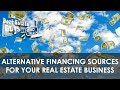 Alternative Financing Sources for Your Real Estate Business