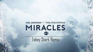 Axel Johansson - Miracles feat. Tina StachowiakTobey Stark Remix