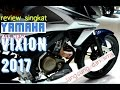 Review singkat All New vixion 2017