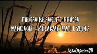 Fiersa Besari Ft Prinsa Mandagie - Melawan Hati Lyrics