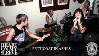 Heart On My Sleeve - Petticoat In Ashes