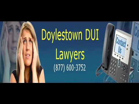 Doylestown DUI Lawyers (877) 600-3752 Philadelphia Criminal Defense Attorneys