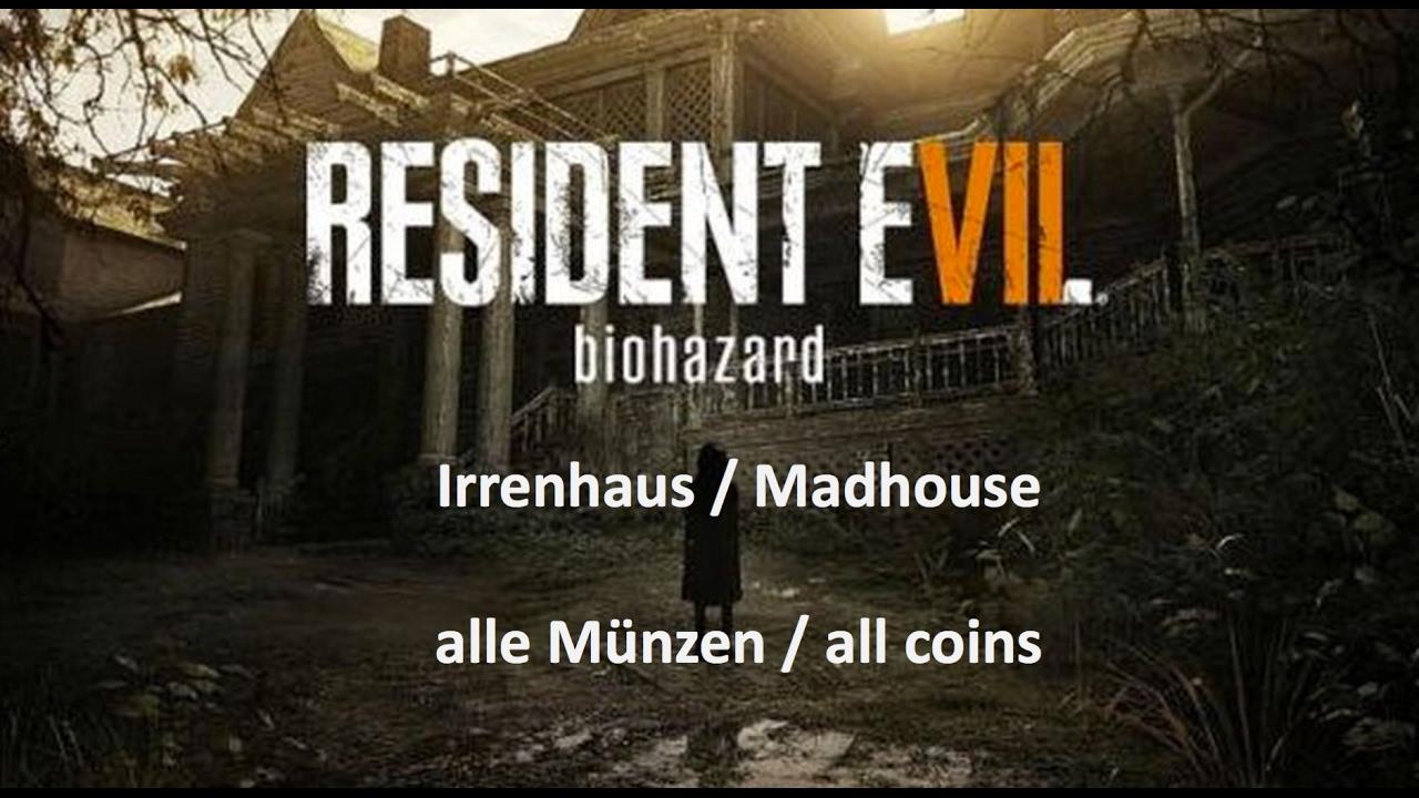 Resident Evil 7 Irrenhaus Madhouse Alle Münzen All Coins