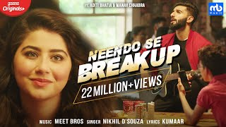 Neendo Se Breakup | Meet Bros, Nikhil D