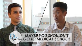 Maybe You Shouldn't Go to Medical School