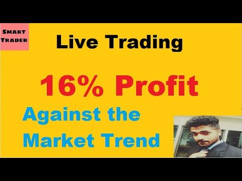 16% Profit - Live Trading Vlog - Going Against Market Trend by Smart Trader