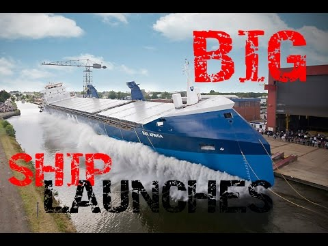 BIG SHIP LAUNCHES COMPILATION 2017 HD BIGGEST BOAT LAUNCHES