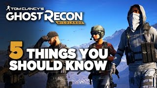 5 Things You Should Know Before Playing Ghost Recon: Wildlands Open Beta