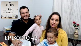 Jesus e eu em casa 42 - Eu e e minha casa serviremos ao Senhor
