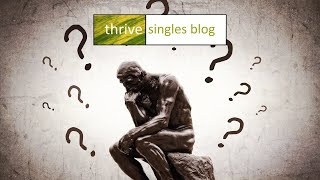 Questions Singles Need to Ask (and answer)