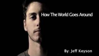 Watch Jeff Keyson How The World Goes Around video