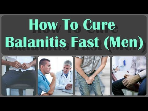 How To Cure Balanitis With Oils Fast And Causes, Symptoms, And Treatment Of Balanitis