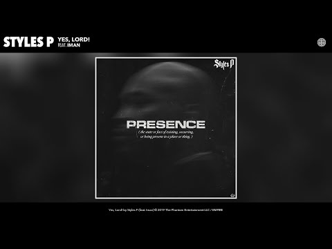 Styles P - Yes, Lord! (Audio) (feat. Iman)