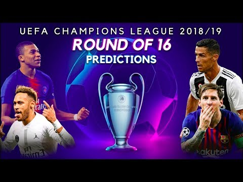 UCL Round of 16 *PREDICTIONS* UEFA Champions League 2018/19 · 100% Accurate