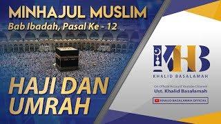 Download Mp3 Minhajul Muslim - Bab Ibadah, Pasal Ke-12, Haji Dan Umroh
