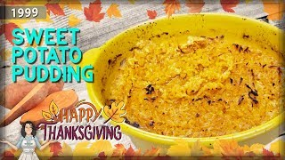 All About Sweet Potato Pudding from the 1990&#39s,  Thanksgiving Part 2