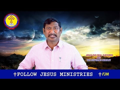 """God's Word on """"JESUS - The Ideal Sufferer and The Suffering Servant"""" Part - 6 by Dr Ch. B. Jacob"""