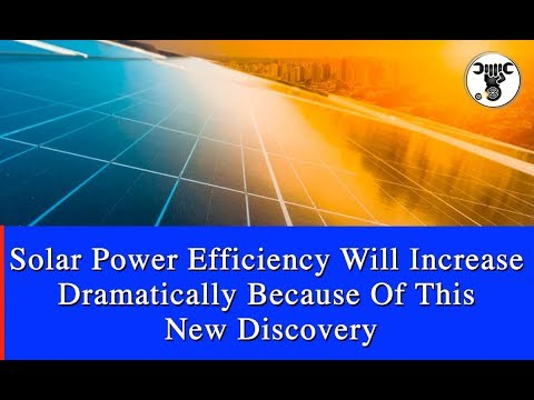 solar-power-efficiency-will-increase-dramatically-because-of-this-new-discovery