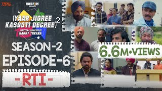 Yaar Jigree Kasooti Degree Season 2 | Episode 6 - RTI | Latest Punjabi Web Series 2020