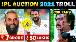 IPL AUCTION 2021 TROLL | CSK TEAM PLAYERS LIST | PUJARA MOEEN ALI - TODAY TRENDING