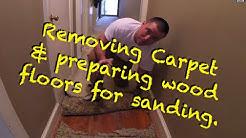 REFINISHING HARDWOOD FLOORS PART 1 OF 3 REMOVING THE CARPET