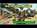 Ark Creature Builds!! || THERIZINOSAURUS Builds! || Ark Survival Evolved!