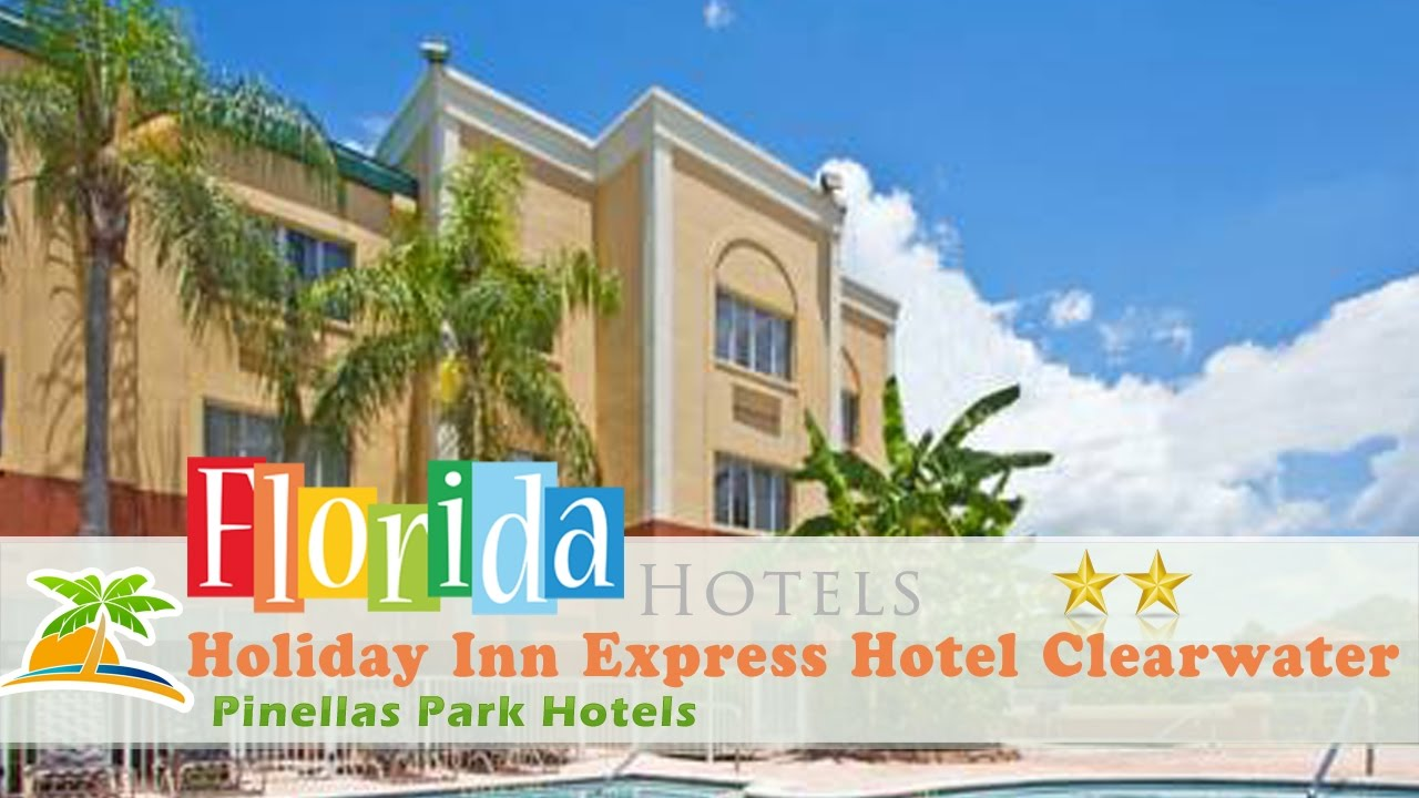 Holiday Inn Express Hotel Clearwater East Icot Center Pinellas Park Hotels Florida