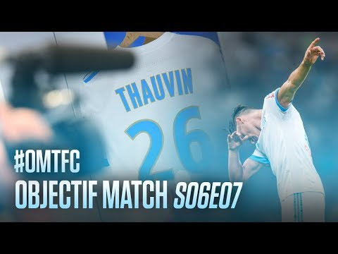 OM - Toulouse   OBJECTIF MATCH S06E07 🎬