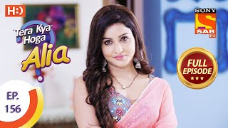 Download lagu Tera Kya Hoga Alia - Ep 156 - Full Episode - 14th July 2020