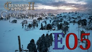CK2 Game of Thrones (Wildlings) - E05 - King Beyond the Wall