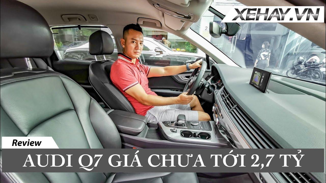 |GÓC XE CŨ| Trải nghiệm Audi Q7 giá chưa tới 2,7 tỷ |XEHAY.VN|