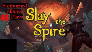 Sunburned Albino Slays the Spire! EP 48
