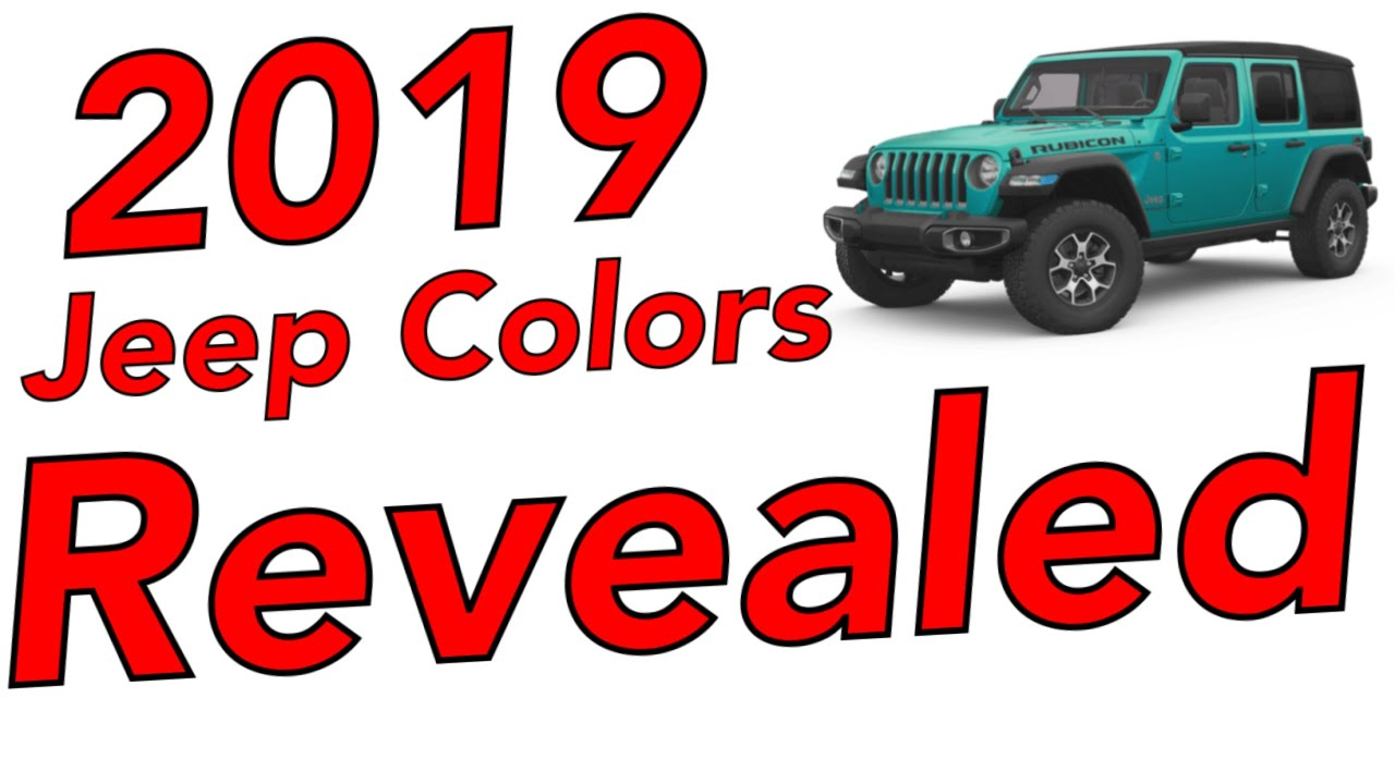 2019 Jeep Colors Revealed. What's New, What's leaving ...