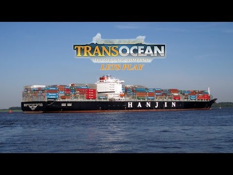 TransOcean The Shipping Company Campaign - Lets Play (Episode 23) - Shipping Line Boss!
