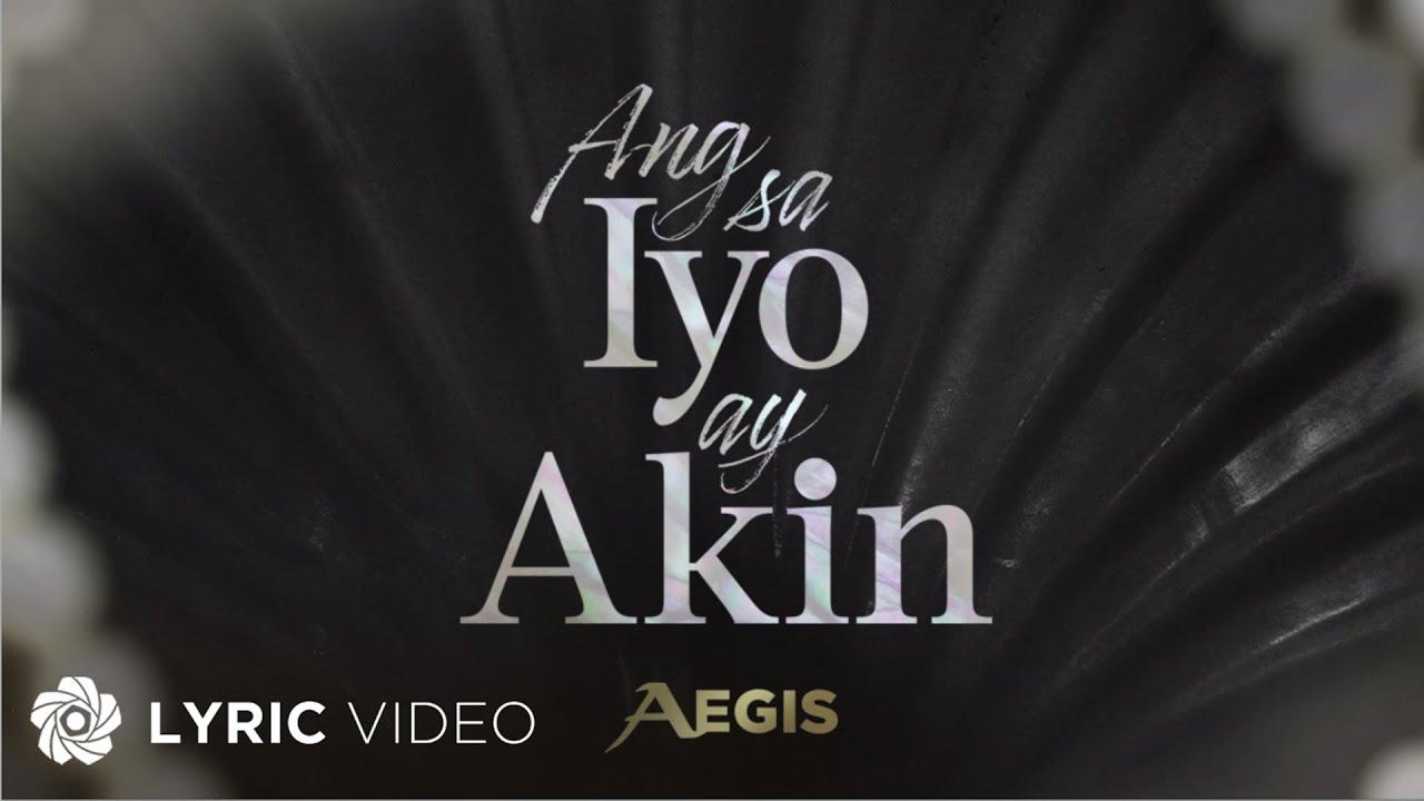 Ang Sa Iyo Ay Akin -  Aegis (Lyrics) | The Official Themesong