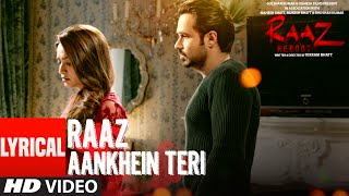 Download Video RAAZ AANKHEIN TERI  Lyrical Video Song | Raaz Reboot | Arijit Singh | Emraan Hashmi, Kriti Kharbanda MP3 3GP MP4