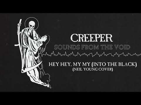 Creeper - Hey Hey, My My (Into The Black) (Neil Young Cover)