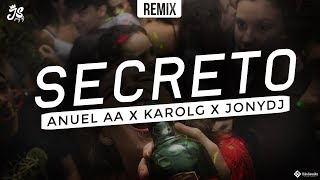 Secreto Remix ANUEL AA KAROL G.mp3