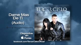 Tercer Cielo y Deborah Pruneda- Dame Mas De Ti (Audio)
