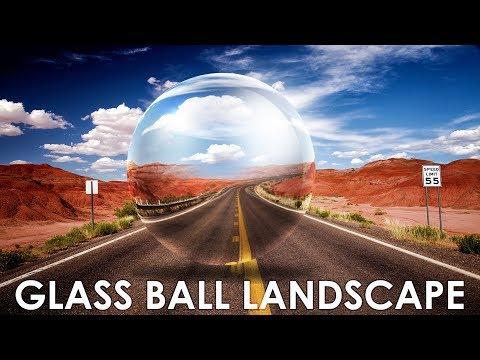 Photoshop Tutorial: Create a Surrealistic, Glass Ball Landscape