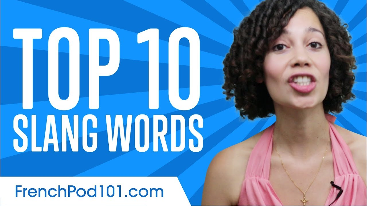 Learn The Top 10 French Slang Words Youtube