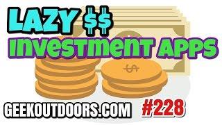 LAZY Investment Apps #Geekoutdoors.com EP228
