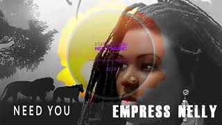 Empress Nelly -Need You (Royal Love EP) Reggae 2019