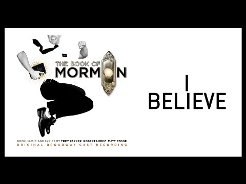 I Believe — Book of Mormon (Lyric Video) [OBC]