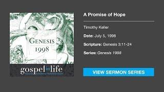 A Promise of Hope – Timothy Keller [Sermon]