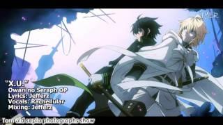 [TYER] English Owari no Seraph OP - X.U. [feat. Rachellular] (FULL)